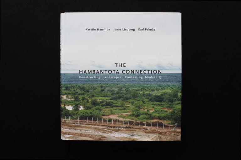 The Hambantota Connection: Constructing Landscapes, Contesting Modernity